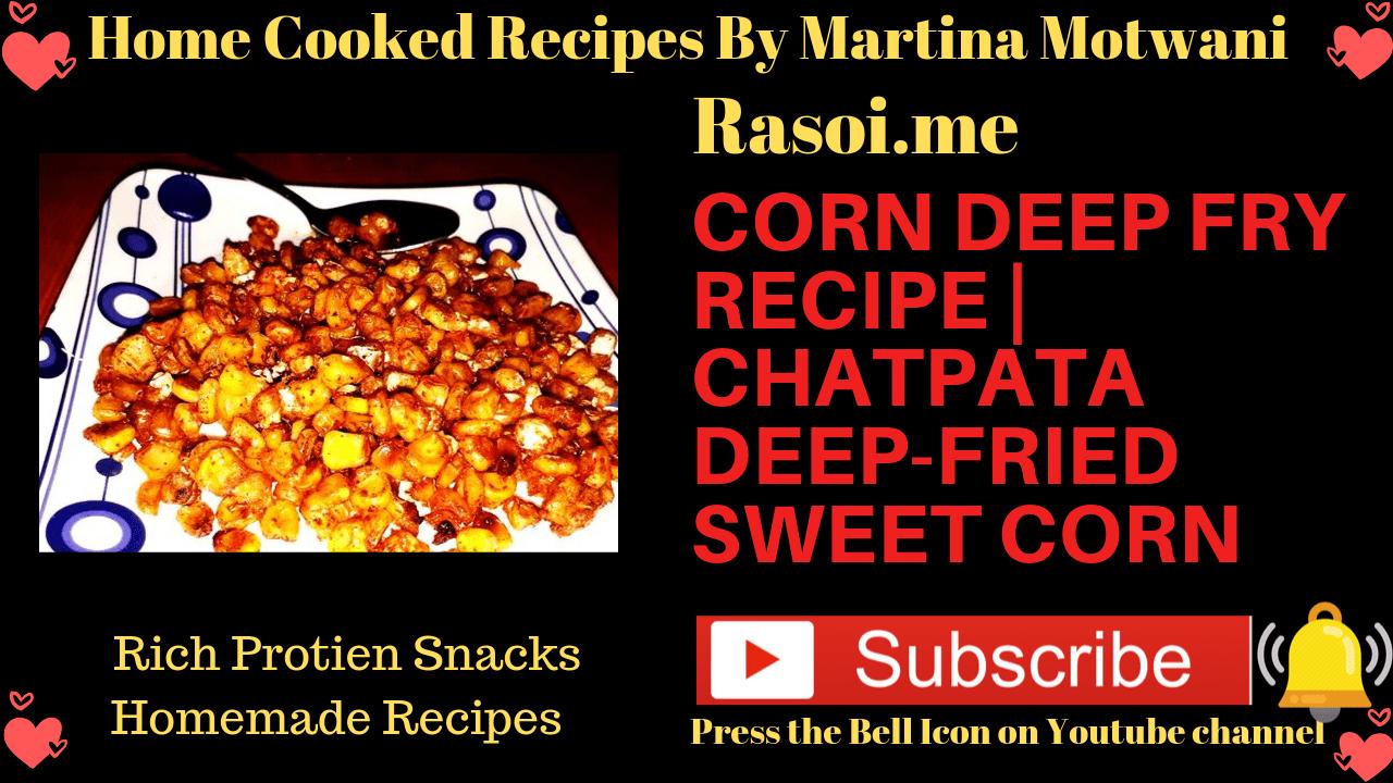 Sweetcorn deep fried Recipe Rasoi.me