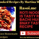 Roti Noodles ki is tasty Recipe By Martina Motwani