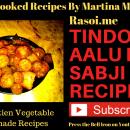 Tindori Aalu ki sabji recipe By Martina Motwani