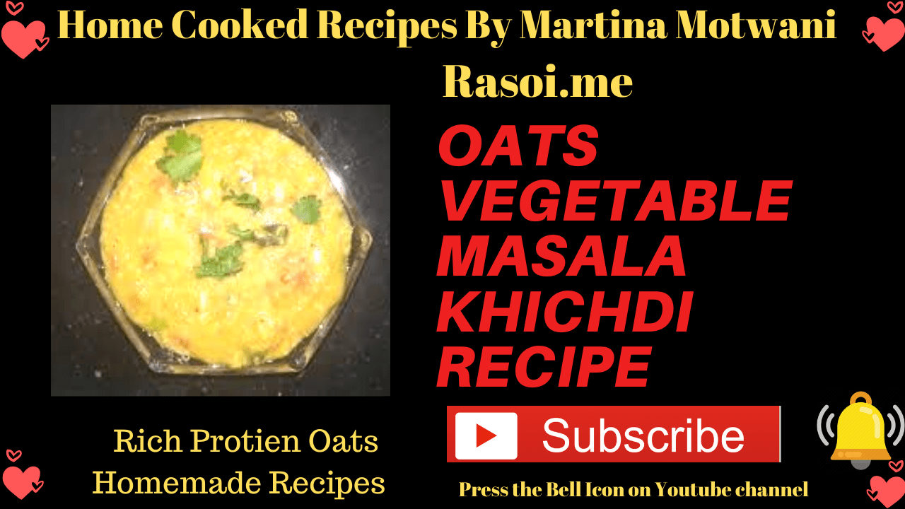 Oats Vegetable Masala Khichdi Recipe Rasoi.me