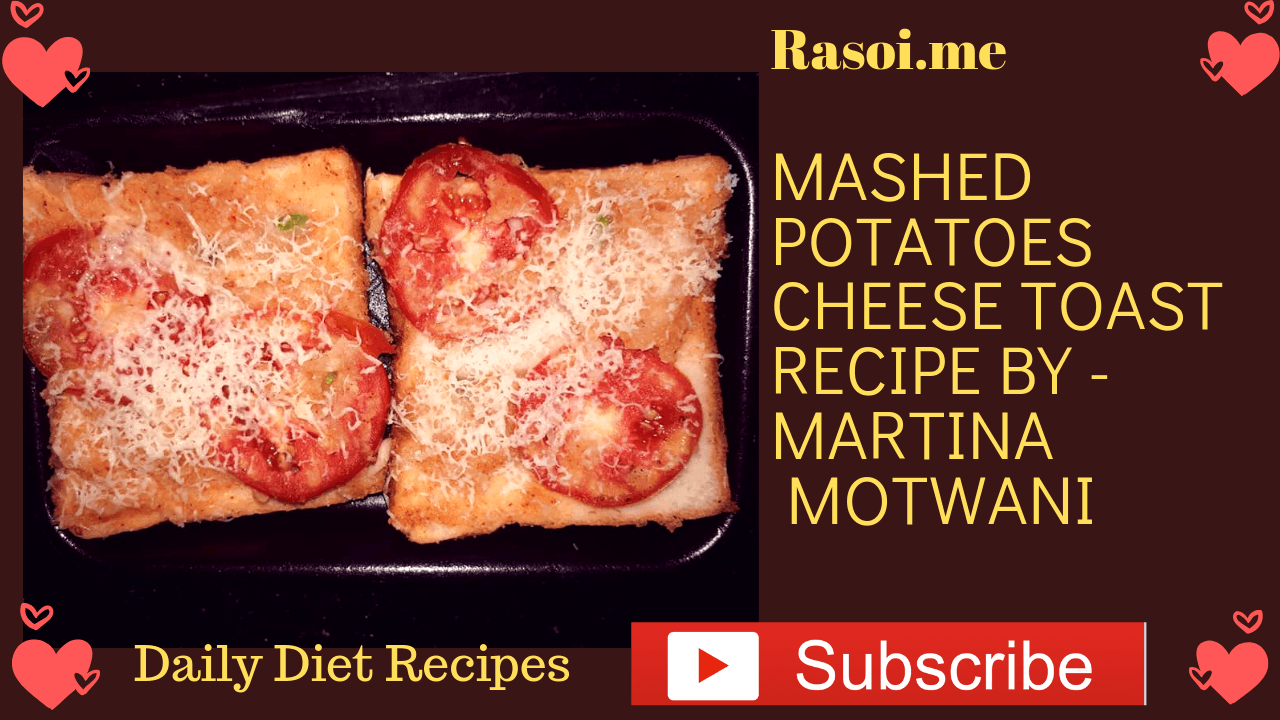 Mashed potatoes Cheese Toast
