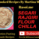 Segari Rajgiri flour Chilla Rasoi.me