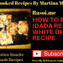 Idada Recipe   White Dhokla Recipe